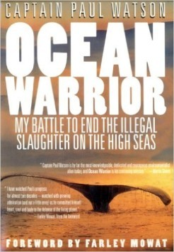 Ocean Warrior: My Battle to End Illegal Slaughter by Paul Watson and Farley Mowat