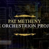 Pat Metheny Orchestrion Project