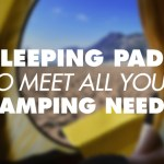 10 Sleeping Pads to Meet All Your Camping Needs