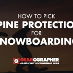 How-To Pick Spine Protection for Snowboarding