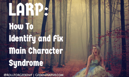 LARP: How To Identify and Fix Main Character Syndrome