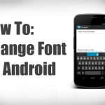 Font Changer: Android Root Tip #1