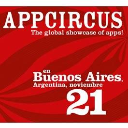 ¿Tienes una aplicación móvil? Registrala en AppCircus Buenos Aires ( hasta hoy, 7 Nov.)