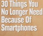 30 cosas que ya no necesitan si tienen un smartphone