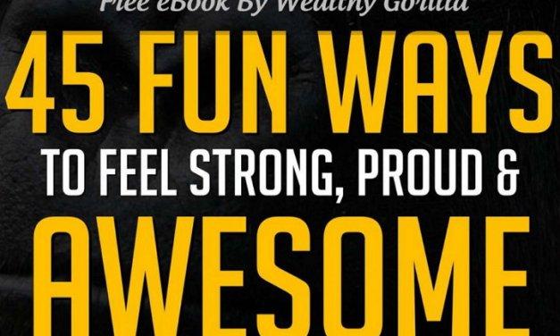 45 Fun Ways to Feel Strong, Proud and Awesome, eBook gratis por tiempo limitado