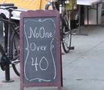 No one over 40 sign