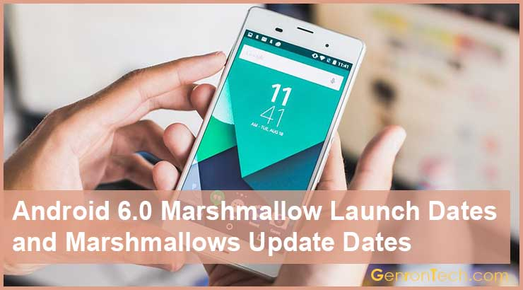 Android 6.0 Marshmallow launch Dates and Marshmallows Update