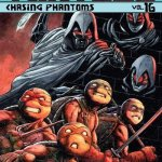 Teenage Mutant Ninja Turtles Vol. 16 – Chasing Phantoms (TPB) (2017)