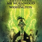 Wormwood Gentleman Corpse – Mr. Wormwood Goes to Washington #1 – 3 (2017)