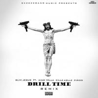 Slim Jesus Ft. King Yella, Killa Kellz & P. Rico - Drill Time (Remix) [Music]