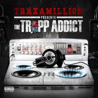 EP Stream: Traxamillion - The Trapp Addict [Audio]