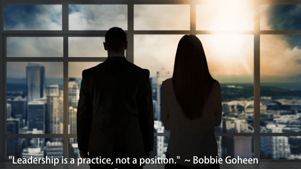 Leadership Is A Practice Not A Position