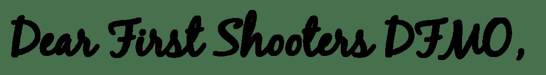 Dear Shooters
