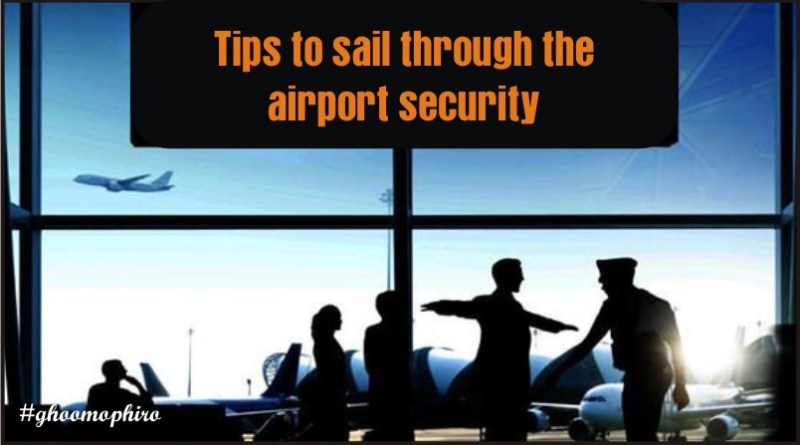 Can't wait to begin your holiday trip? Here are 6 tips to sail through the airportsecurity