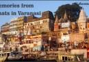Memories from Ghats in Varanasi