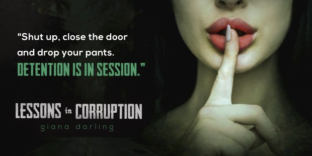 Lessons In Corruption Teaser by Giana Darling