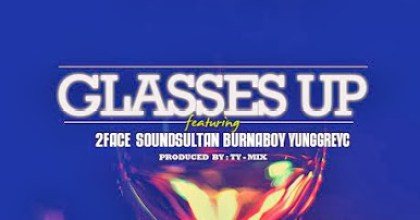 DJ Jimmy Jatt – Glasses Up ft. 2face, Sound Sultan, Burna Boy, Yung GreyC