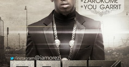 New Music : Orezi – Zarokome (Prod. Kiddominant) | You Garrit (Prod. Del'B)