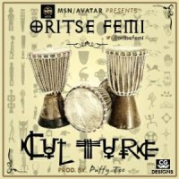 MUSIC : Oritse Femi – Culture (Prod. by Puffy Tee)