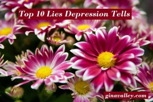 Family Life Love Parenting Mom Moms Dad Dads Parenting Child Kid Kids Children Son Sons Daughter Daughters Brother Brothers Sister Sisters Grandparent Grandma Grandpa Grandparents Grandfather Grandmother Parenting Gina Valley Top 10 Lies Depression Tells