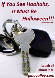 Humor Funny Humorous Family Life Love Laugh Laughter Parenting Mom Moms Dad Dads Parenting Child Kid Kids Children Son Sons Daughter Daughters Brother Brothers Sister Sisters Grandparent Grandma Grandpa Grandparents Grandfather Grandmother Parenting Gina Valley If You See Hoohahs, Must Be Halloween!!! ...Gina's Favorites