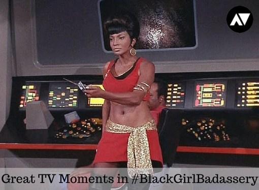 uhura #BlackGirlBadassery