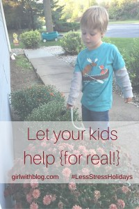 Day Four :: Let Your Kids Help (for real!)