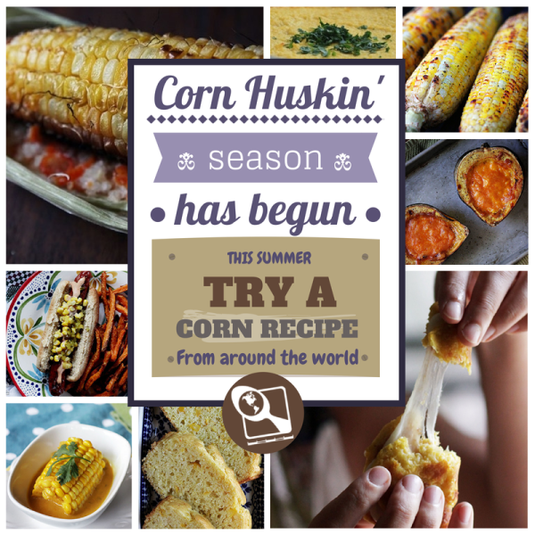 Celebrate Corn season with 20 dishes from around the world
