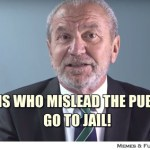 Lord Sugar: Politicians who mislead the public should go to jail