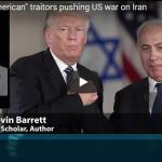 "Netanyahu's ""American"" traitors pushing US war on Iran"