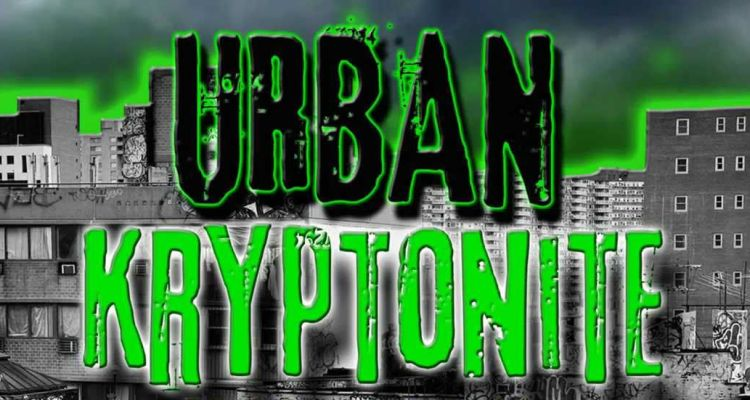 URBAN KRYPTONITE