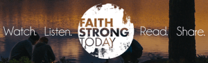 Faith Strong Today 2016-06-25