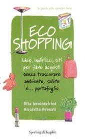 Consigli di lettura: Ecoshopping, acquisti senza trascurare ambiente e portafoglio
