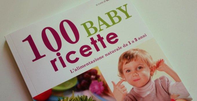 Alimentazione naturale per bambini: 100 ricette facili e sane