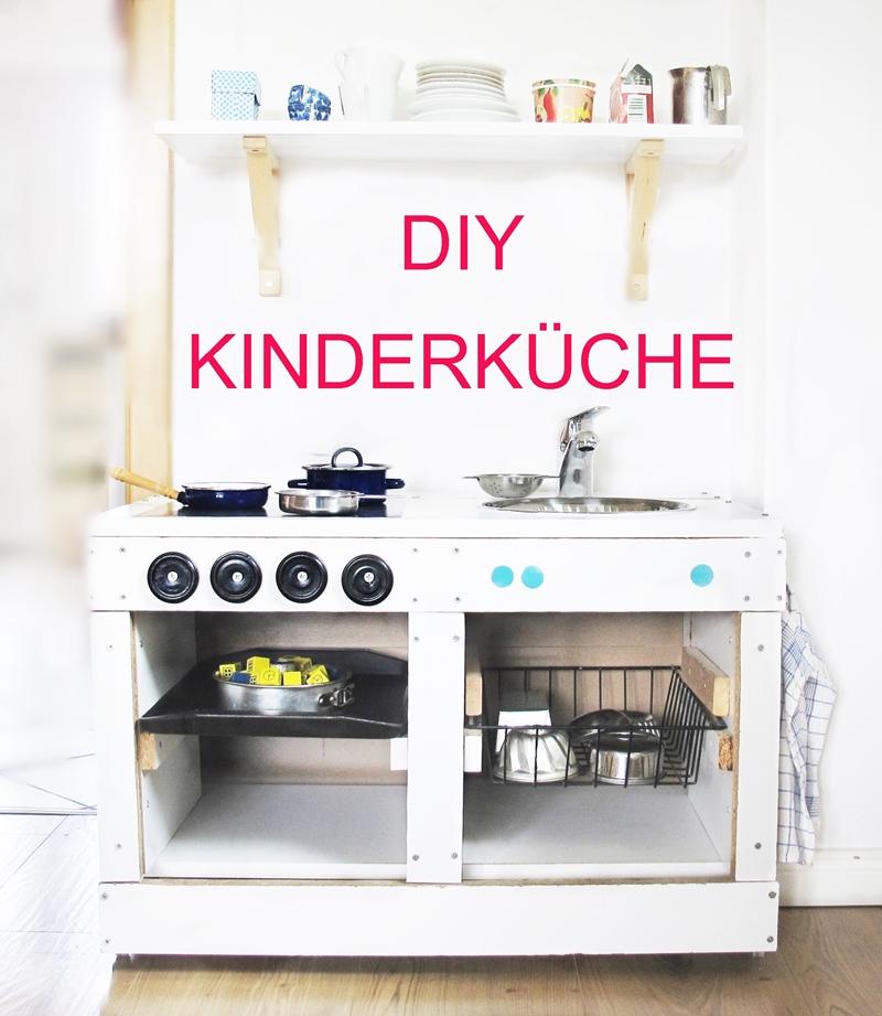 Kinderküche Diy unsere selbstgebaute kinderküche mit anleitung