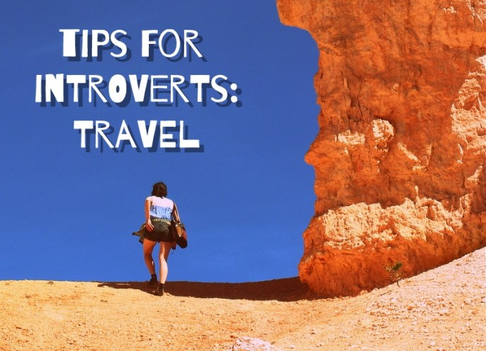 Tips for Introverts: Travel