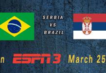 World Cup 2015: Serbia vs Brazil Mar 25th 7:30pm ET ESPN3