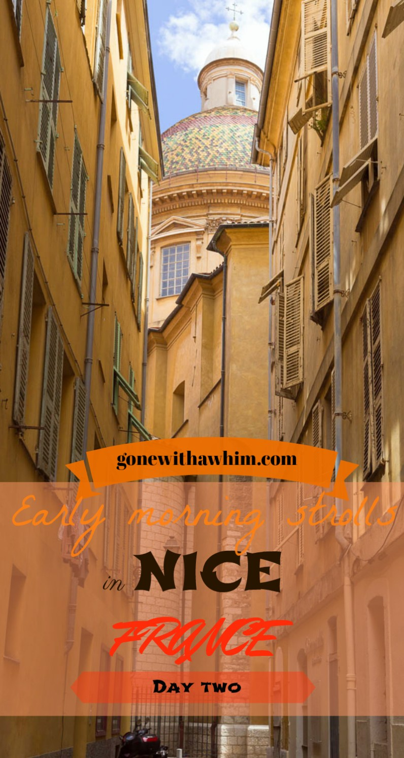 Early morning strolls in the old town of Nice, France || gonewithawhim.com