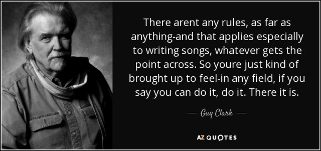 quote-there-arent-any-rules-as-far-as-anything-and-that-applies-especially-to-writing-songs-guy-clark-72-16-73