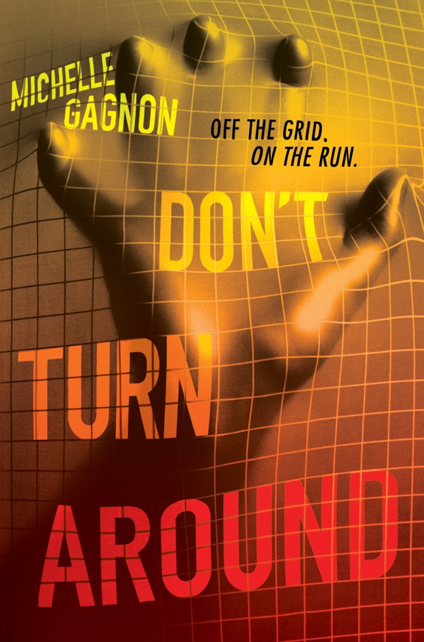 Don't Turn Around by Michelle Gagnon | Good Books And Good Wine