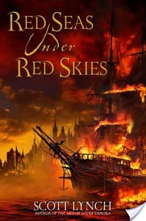 Red Seas Under Red Skies by Scott Lynch | Book Review