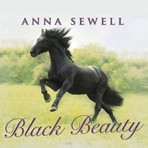 Black Beauty by Anna Sewell   Audiobook Review