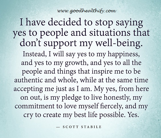 I have decided to stop saying Yes to people, who...