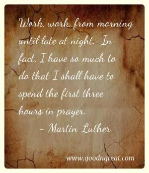 Prayer GoodNGreat Quotes Martin Luther