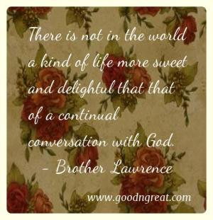 Prayer GoodNGreat Quotes Brother Lawrence