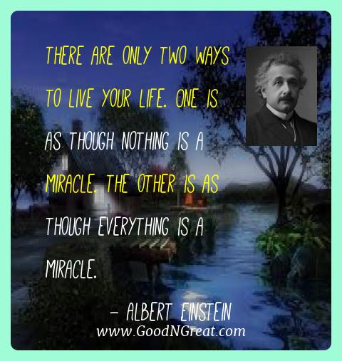 Albert Einstein Best Quotes  - There are only two ways to live your life. One is as though