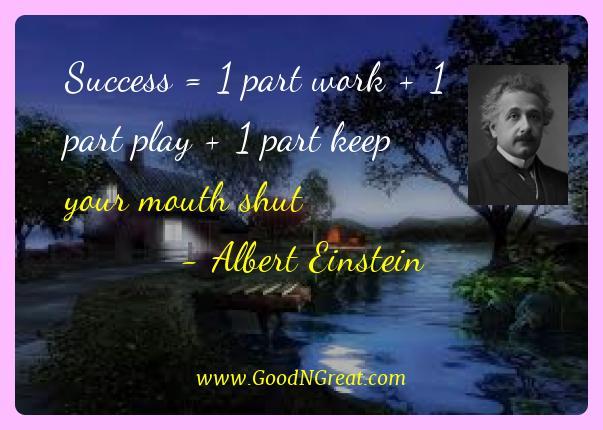 Albert Einstein Best Quotes  - Success = 1 part work + 1 part play + 1 part keep your