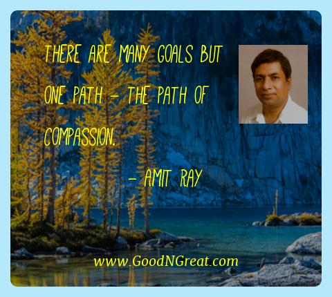 Amit Ray Best Quotes  - There are many goals but one path - the path of