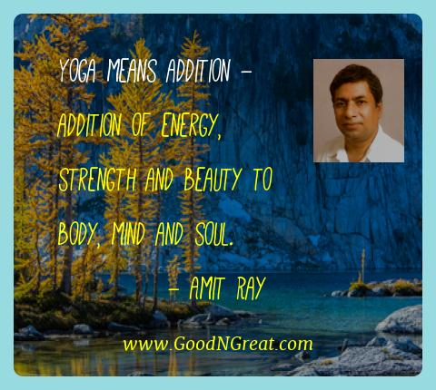Amit Ray Best Quotes  - Yoga means addition - addition of energy, strength and
