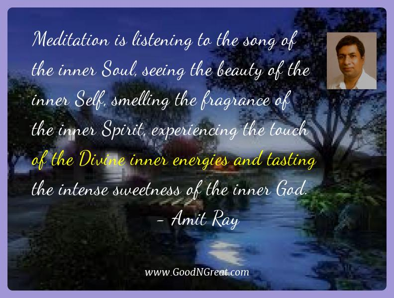 Amit Ray Best Quotes  - Meditation is listening to the song of the inner Soul,